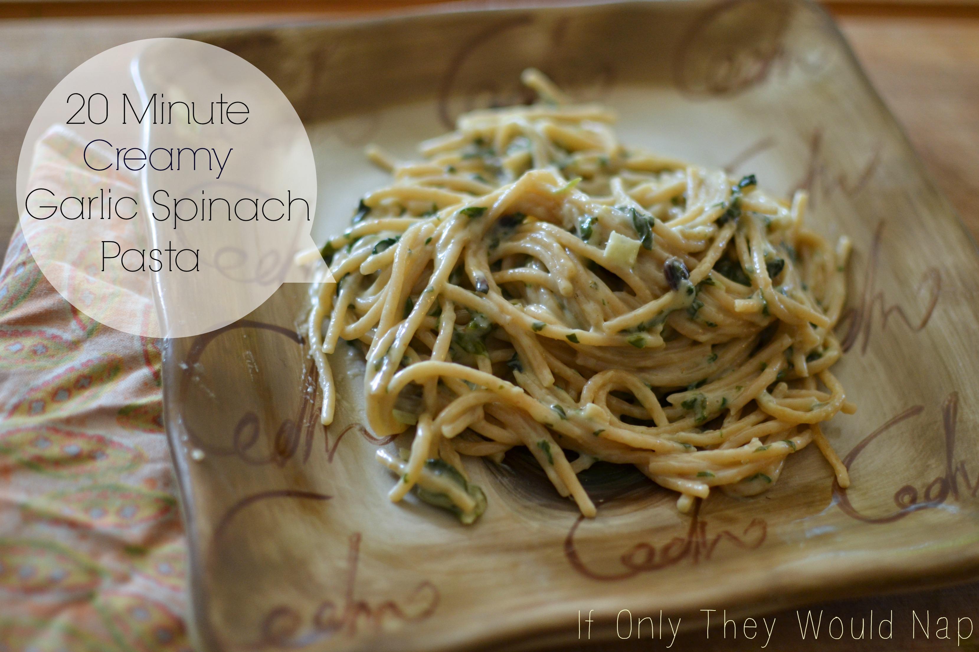 20 Minute Creamy Garlic Spinach Pasta