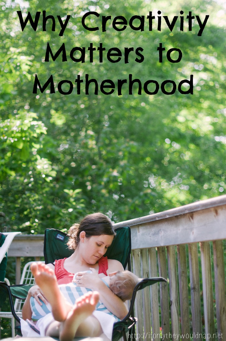 Why Creativity Matters to Motherhood
