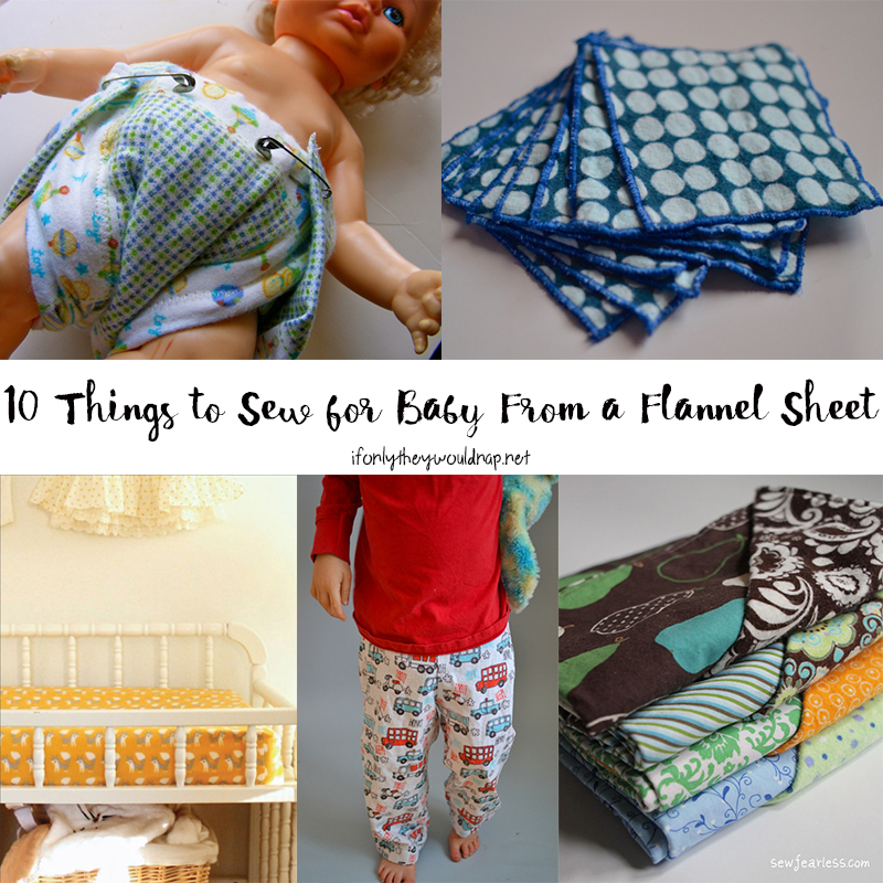 10-projects-to-sew-for-baby-from-a-flannel-sheet