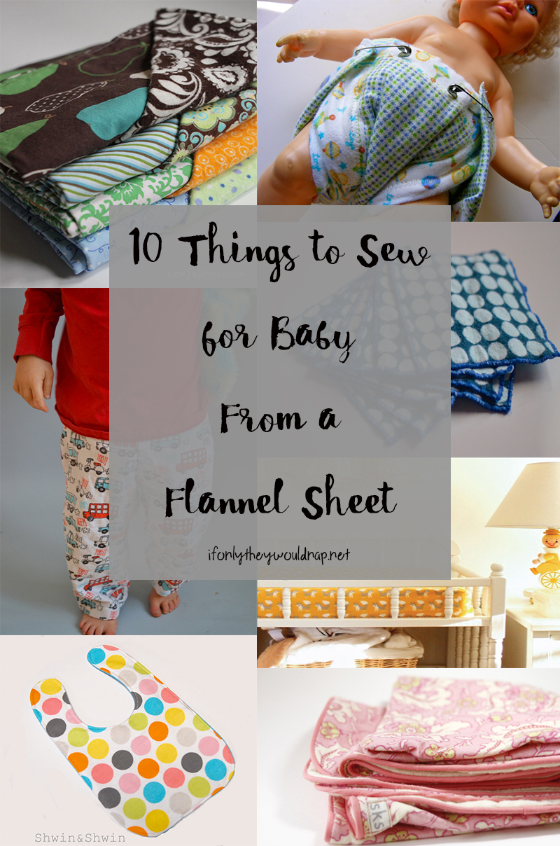 10 Things To Sew For Baby From A Flannel Sheet Silo Sage