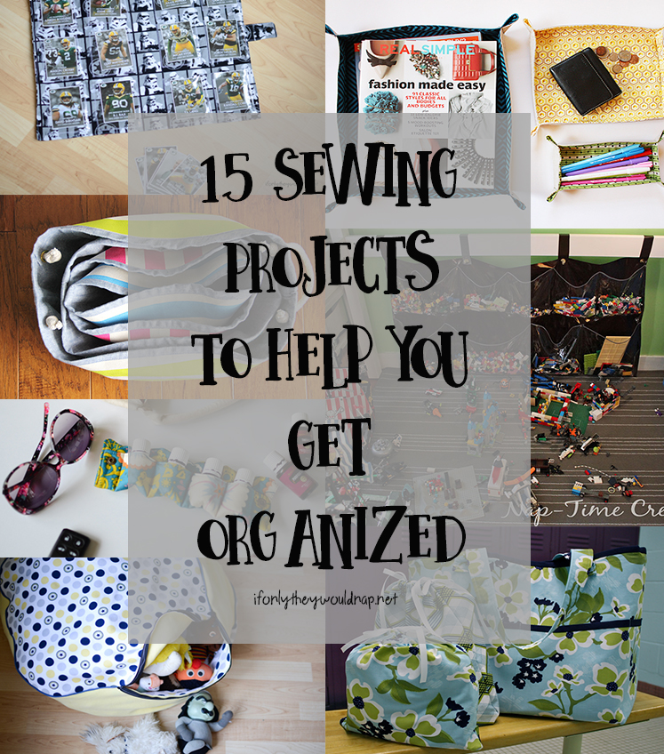 15-sewing-projects-to-help-you-get-organized